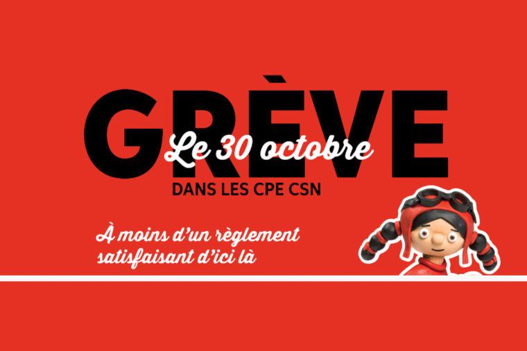 Sur fond rouge vif, la mascotte du syndicat des CPE: dessin comique d'une filette portant un gillet rouge et un casque d'aviation rouge. « Grève le 30 octobre dans les CPE CSN. À moins d'un règlement satisfaisant d'ici là.